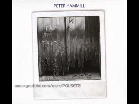 Peter HammillMy Unintended From the Trees 2017