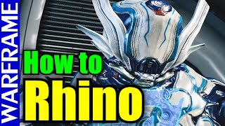 Rhino 101: Tips, Builds and Suggestions from a Rhino Veteran - Warframe Guide Video [1080HD]