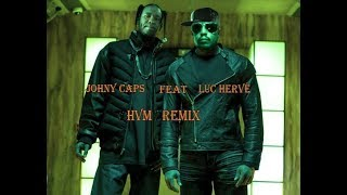 Gambar cover Luc Hervé Feat Johny Caps / H.V.M remix 2018