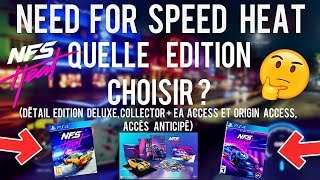 NEED FOR SPEED HEAT | QUELLE EDITION CHOISIR ? DÉTAIL EDITION DELUXE, COLLECTOR ( accès anticipé )