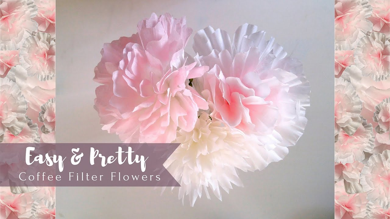 Easy Pretty Coffee Filter Flowers Diy Youtube