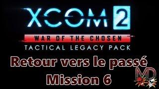 [FR]OPÉRATIONS HÉRITAGE - XCOM 2 Tactical Legacy pack - Retour vers le passé 6