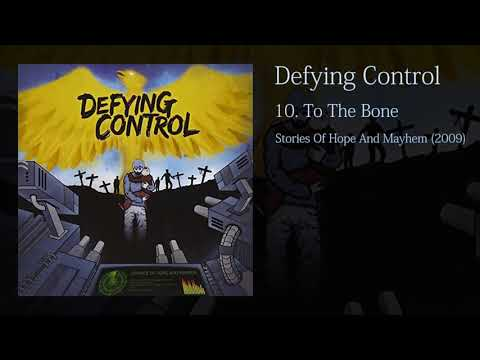 Defying Control - To The Bone