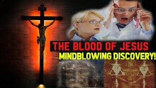 Biggest Discovery Ever Made! Blood of Jesus Tested in Laboratory the Results will Blow your Mind