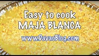 How To Cook Maja Blanca Recipe