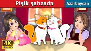 Pişik şahzadə   The Cat Princess   Azerbaijani Fairy Tales