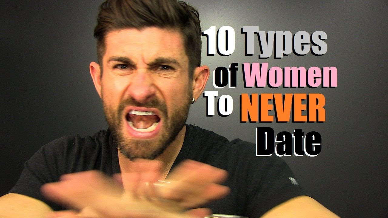 Types Of Women To Avoid Dating