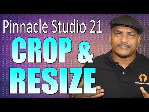 Pinnacle Studio 21 Ultimate | Crop and Resize Tutorial