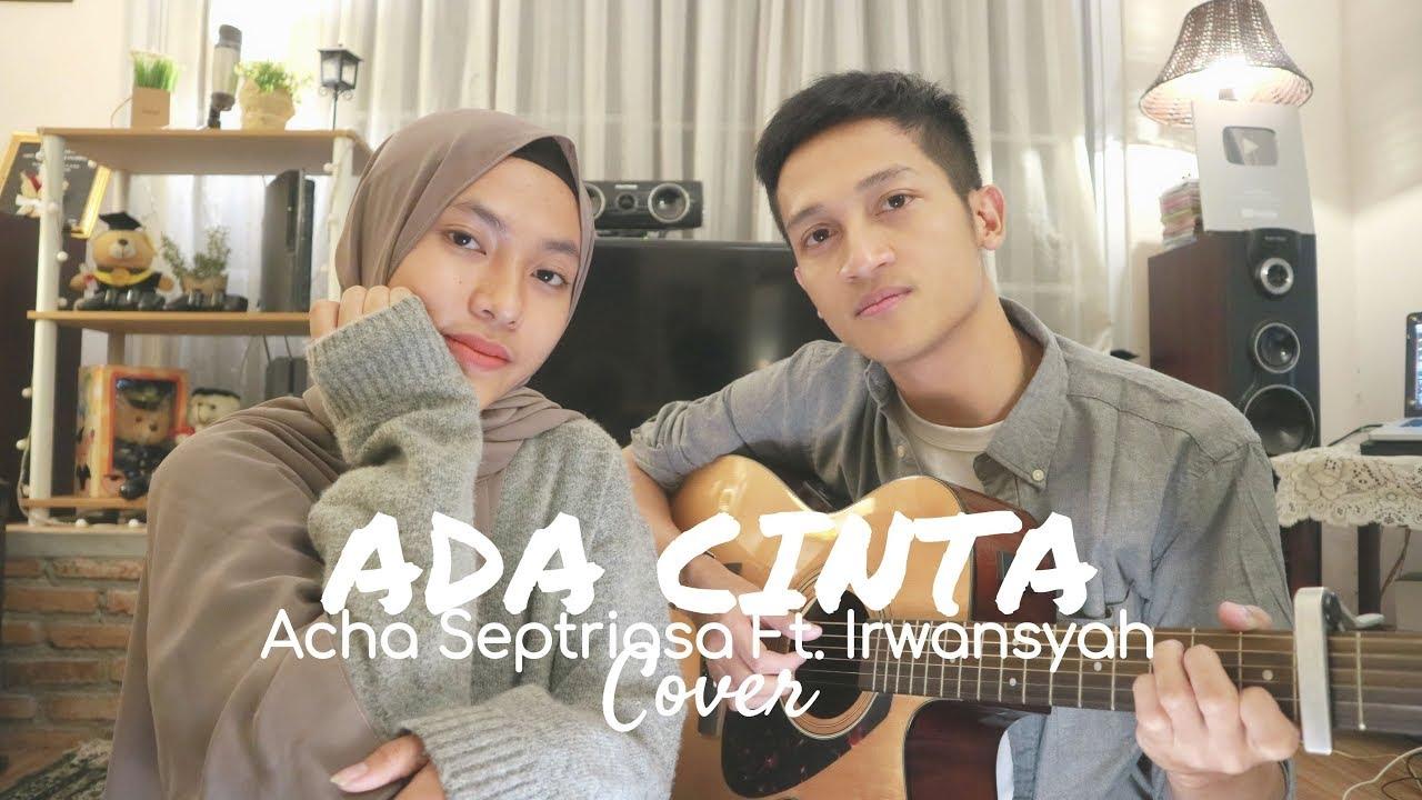 Download ADA CINTA - ACHA SEPTRIASA FT. IRWANSYAH ( COVER BY ALDHI & FEBY PUTRI )
