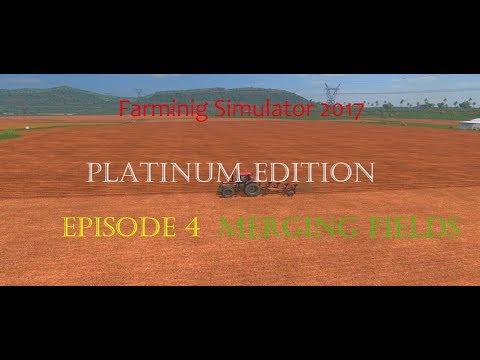 Farming Simulator 2017 Platinum Edition | Estancia Lapacho | Let's Play Ep.4 Merging Fields
