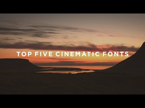 Cinematic Fonts - My Top 5 Cinematic Fonts For Film