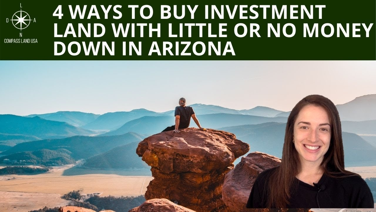 4 Ways to Invest or Buy Land in Arizona with Little or No Money Down