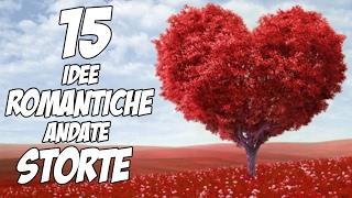 15 Idee Romantiche Andate Storte