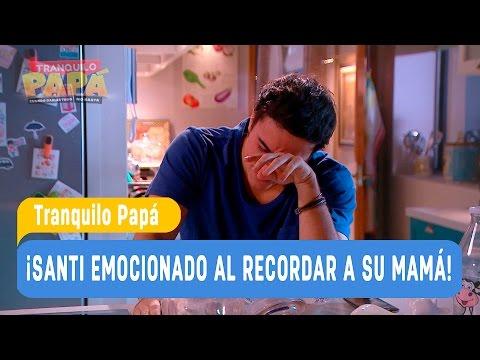 Tranquilo Papá - ¡Santi emocionado al recordar a su mamá! - Santiago y Madonna / Capítulo 28