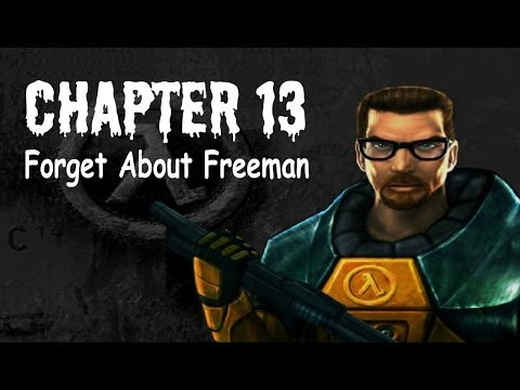 Half-Life (100%) Walkthrough (Chapter 13: Forget About Freeman)