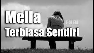 Mella - Terbiasa Sendiri (Official Lirik Video)