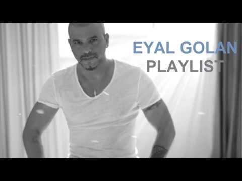 EYAL GOLAN PLAYLIST