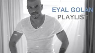 EYAL GOLAN PLAYLIST.mp3