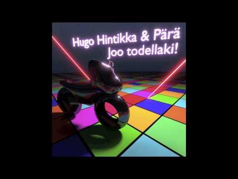 Hugo Hintikka & Pärä - Joo todellaki!