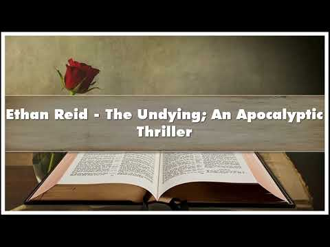 Ethan Reid The Undying An Apocalyptic Thriller book