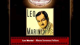 Leo Marini – Ahora Seremos Felices