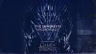 Baixar The Lumineers - Nightshade (For The Throne - Music Inspired by the HBO Series Game of Thrones)