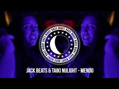 Jack Beats & Taiki Nulight - Mendo
