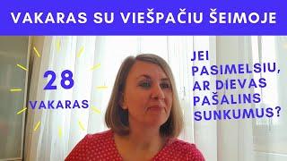 """28 vakaras su Viešpačiu šeimoje """"Jei pasimelsiu, ar Dievas pašalins sunkumus?"""""""