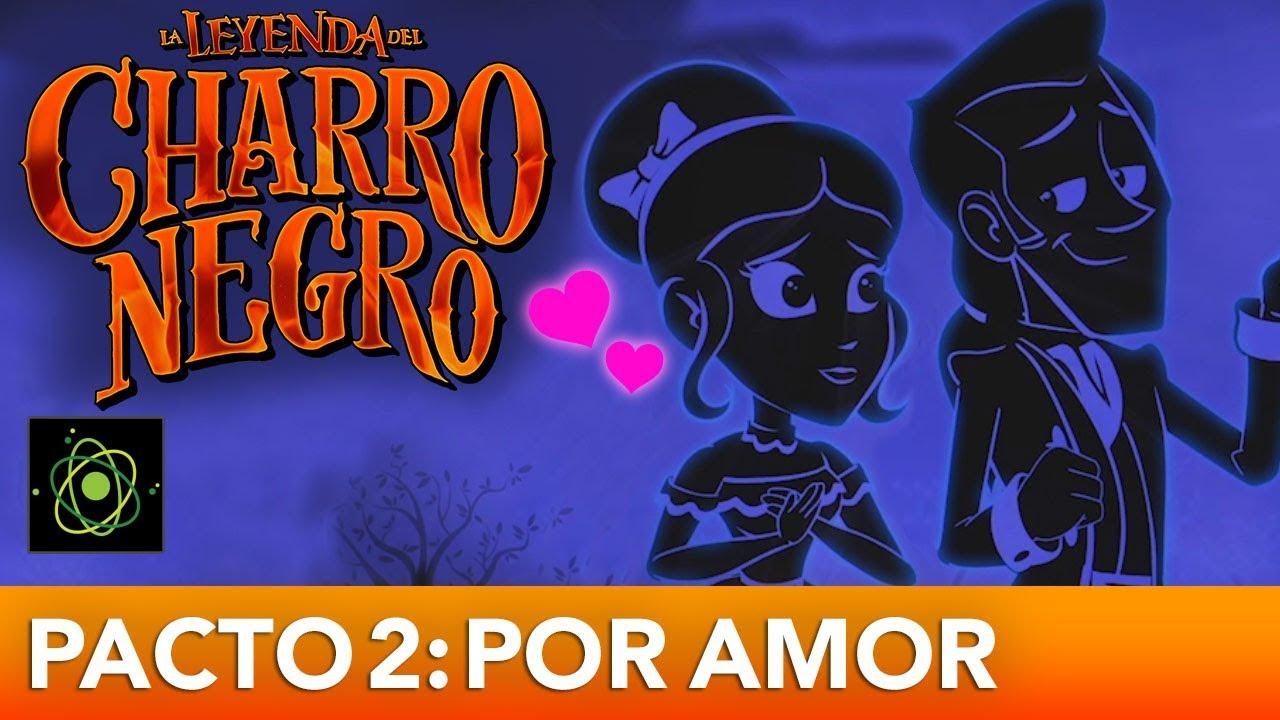 La Leyenda Del Charro Negro - Un Pacto de Amor Eterno