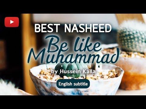 BEST Nasheed ┇ Be like Muhammad ᴴᴰ -- with Lyric  (Original)