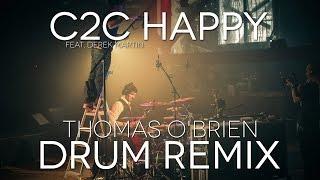 C2C Happy ? Thomas O'Brien Drum Remix