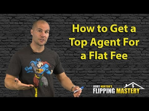 Jerry Norton | Flipping Houses | How to Get a Top Listing Agent For a Flat Fee
