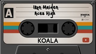 Iron Maiden - Aces High | Koala Music Tapes