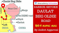 Darbuk-Shyok-Daulat Beg Oldie (DSDBO) Road Issues | Current Affairs 2020 | By Aniket Aggarwal