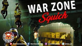 Squich - War Zone - May 2019