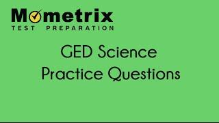 Free GED Science Preparation 2018