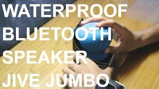 WATERPROOF Bluetooth Speaker: Jive Jumbo Review