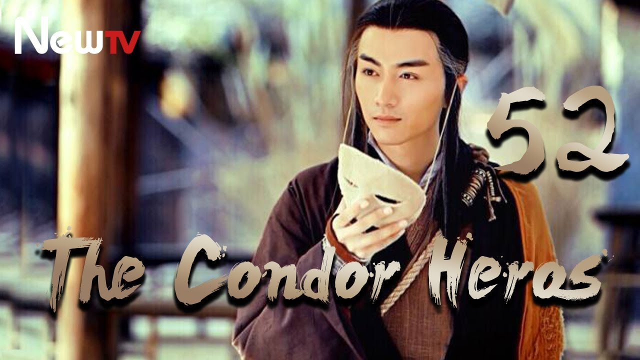 Download 【Eng&Indo Sub】The Condor Heroes 52丨The Romance of the Condor Heroes (Version 2014)