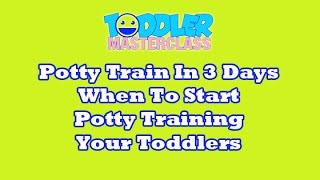 **potty train in 3 days** | When to Start Potty Training Boys and girls