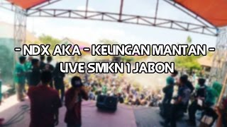 Video NDX AKA - Kelingan Mantan (Live SMKN 1 JABON-SIDOARJO) 1 OKTOBER 2016 download MP3, 3GP, MP4, WEBM, AVI, FLV Agustus 2018