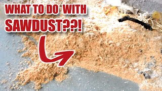 What to do with sawdust?