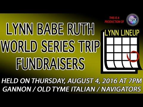 Lynn Lineup | Lynn Babe Ruth World Series Fundraisers on August 4, 2016