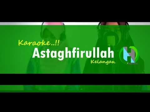 Karaoke Astaghfirullah | kelangan | haneefla