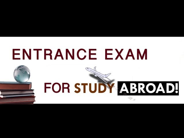 Entrance exams for study abroad