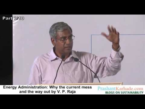 Energy Administration: Why the current mess and the way out by V. P. Raja