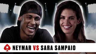 PokerStars Duel: Neymar Jr. Vs. Sara Sampaio