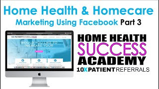 Home Health Marketing: Part 3 Facebook Ads | Home Care Marketing