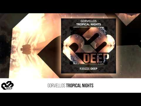 Gorvellos - Tropical Nights (Original Mix) OUT NOW