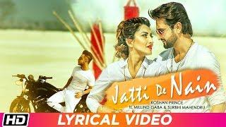 Jatti De Nain | Lyrical | Roshan Prince ft. Millind Gaba | Surbhi Mahendru