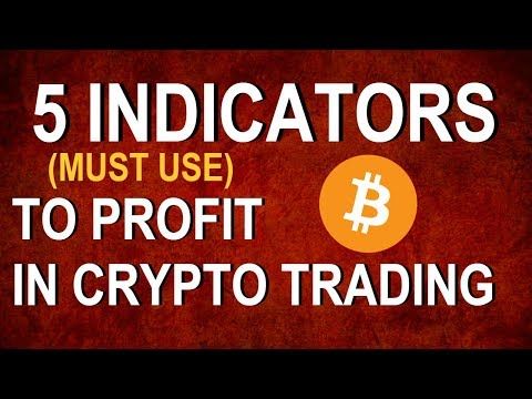 5 (MUST USE) Indicators To Profit In Crypto Currency Trading In 2018